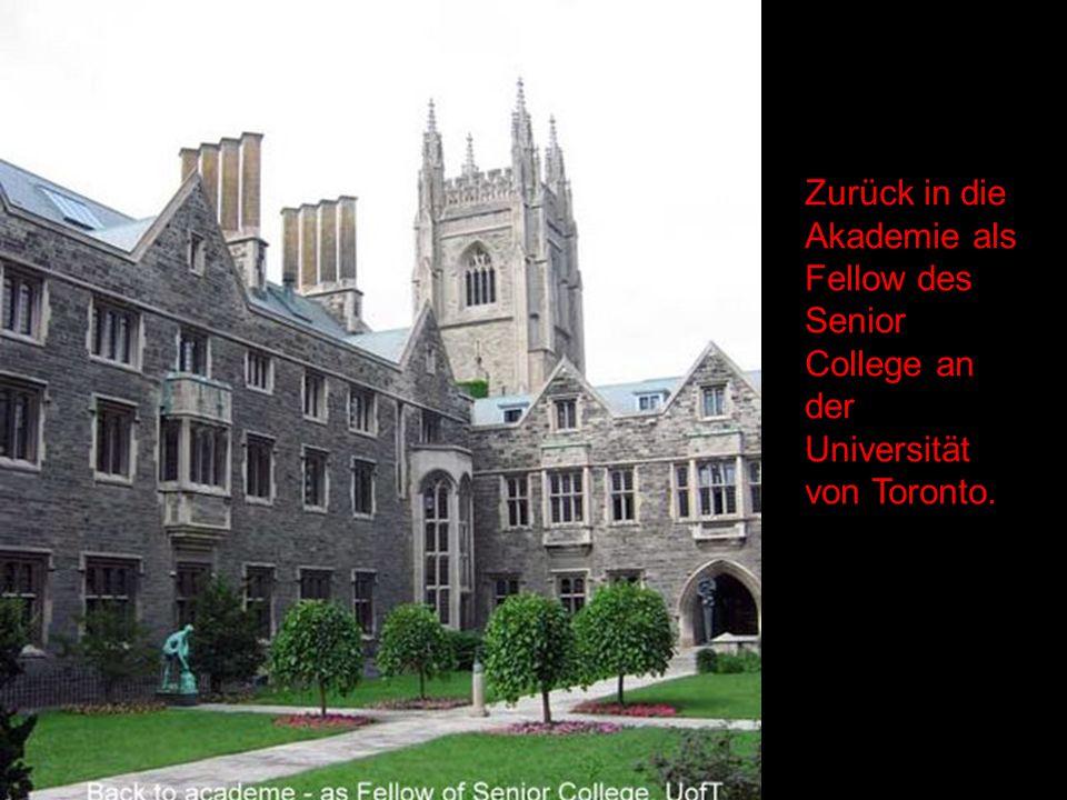 Zurück in die Akademie als Fellow des Senior College an der Universität von Toronto.