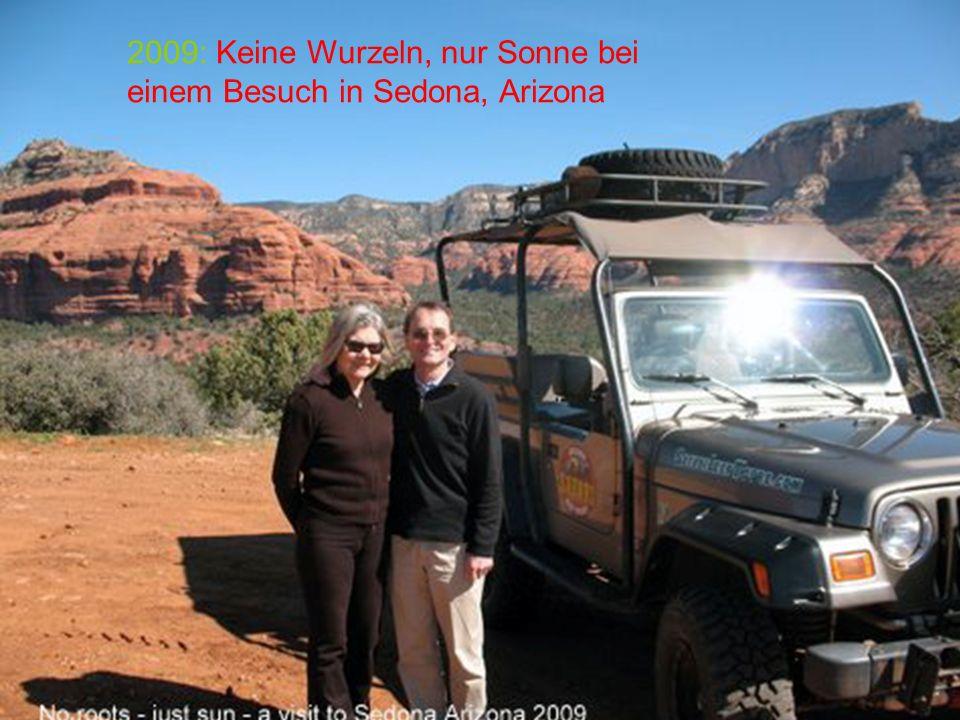 2009: Keine Wurzeln, nur Sonne bei einem Besuch in Sedona, Arizona