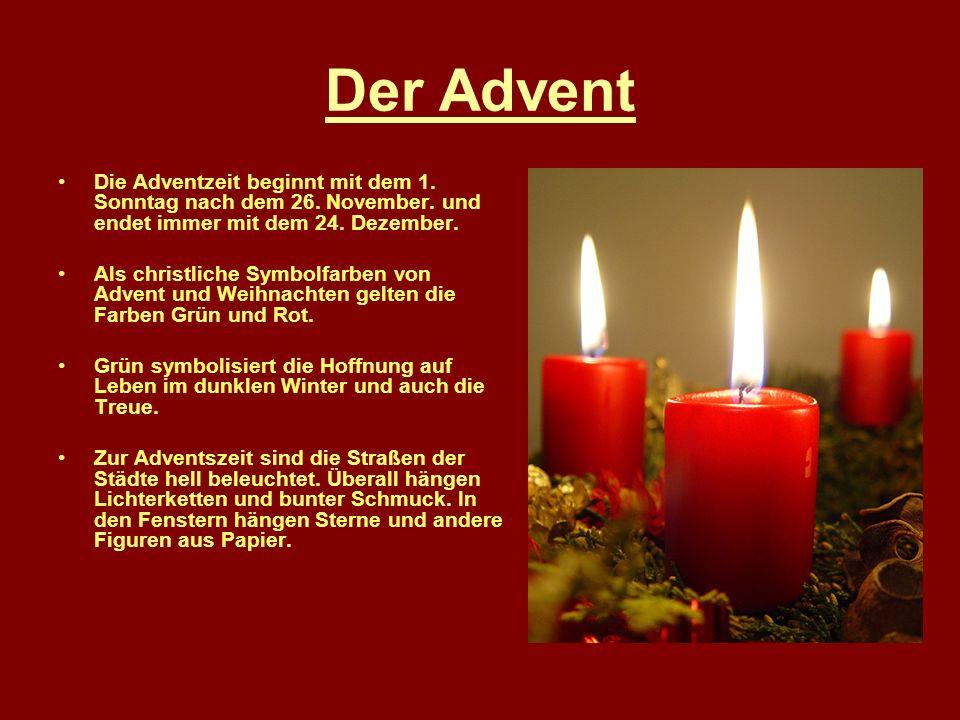 Der Advent Die Adventzeit beginnt mit dem 1.Sonntag nach dem 26.