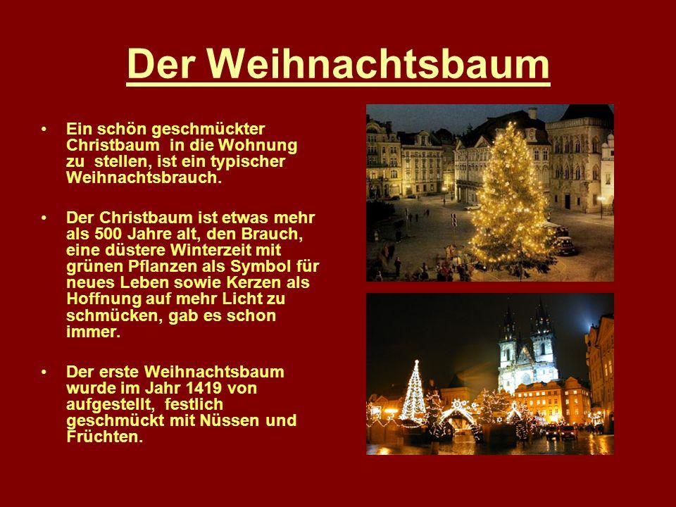 Der Weihnachtsbaum Ein schön geschmückter Christbaum in die Wohnung zu stellen, ist ein typischer Weihnachtsbrauch.