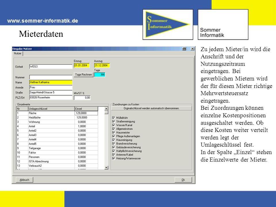 Mieterdaten Zu jedem Mieter/in wird die Anschrift und der Nutzungszeitraum eingetragen. Bei gewerblichen Mietern wird der für diesen Mieter richtige M
