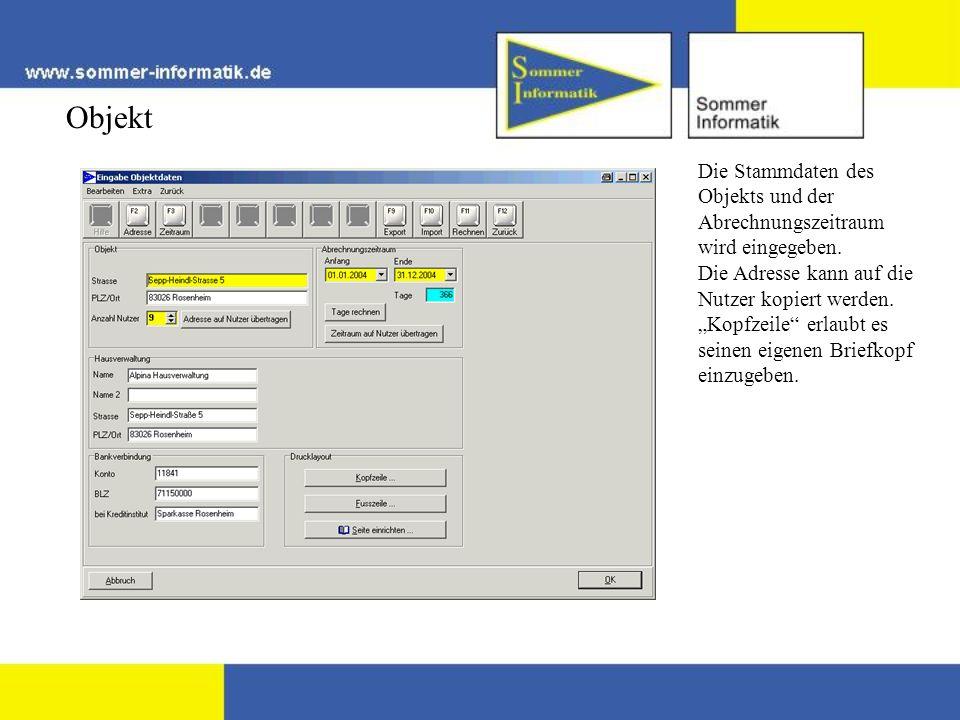 Objekt Die Stammdaten des Objekts und der Abrechnungszeitraum wird eingegeben. Die Adresse kann auf die Nutzer kopiert werden. Kopfzeile erlaubt es se