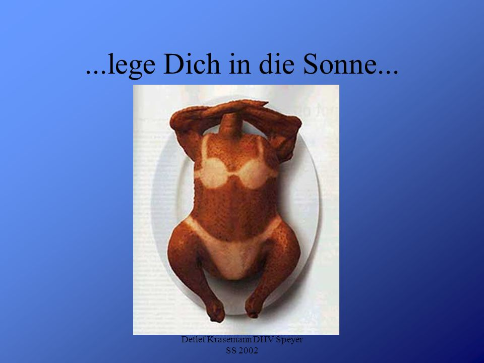 Detlef Krasemann DHV Speyer SS 2002...lege Dich in die Sonne...