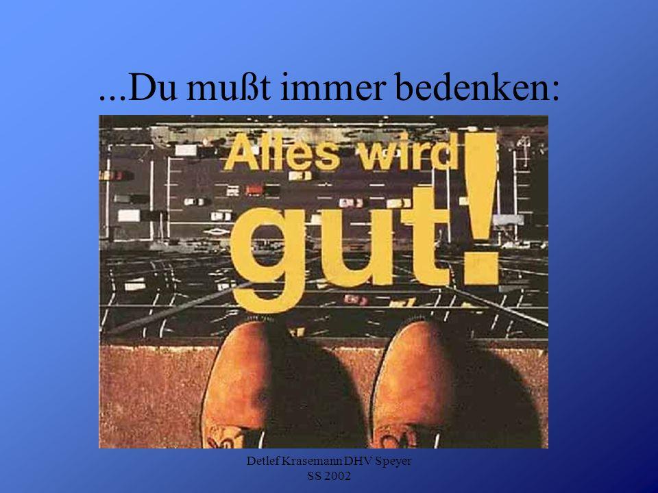 Detlef Krasemann DHV Speyer SS 2002...Du mußt immer bedenken: