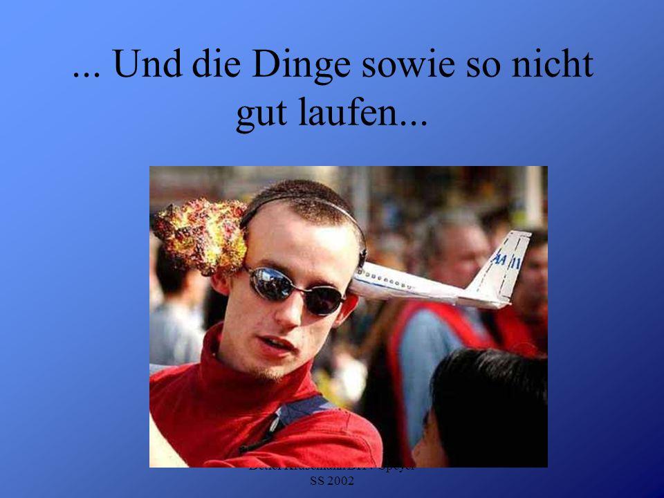 Detlef Krasemann DHV Speyer SS 2002...und du hast das Gefühl, dir stünde das Wasser bis zum Hals...