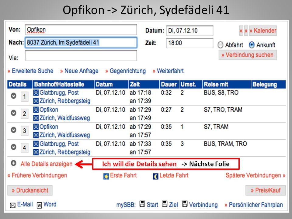 Opfikon -> Zürich, Sydefädeli 41 Ich will die Details sehen -> Nächste Folie