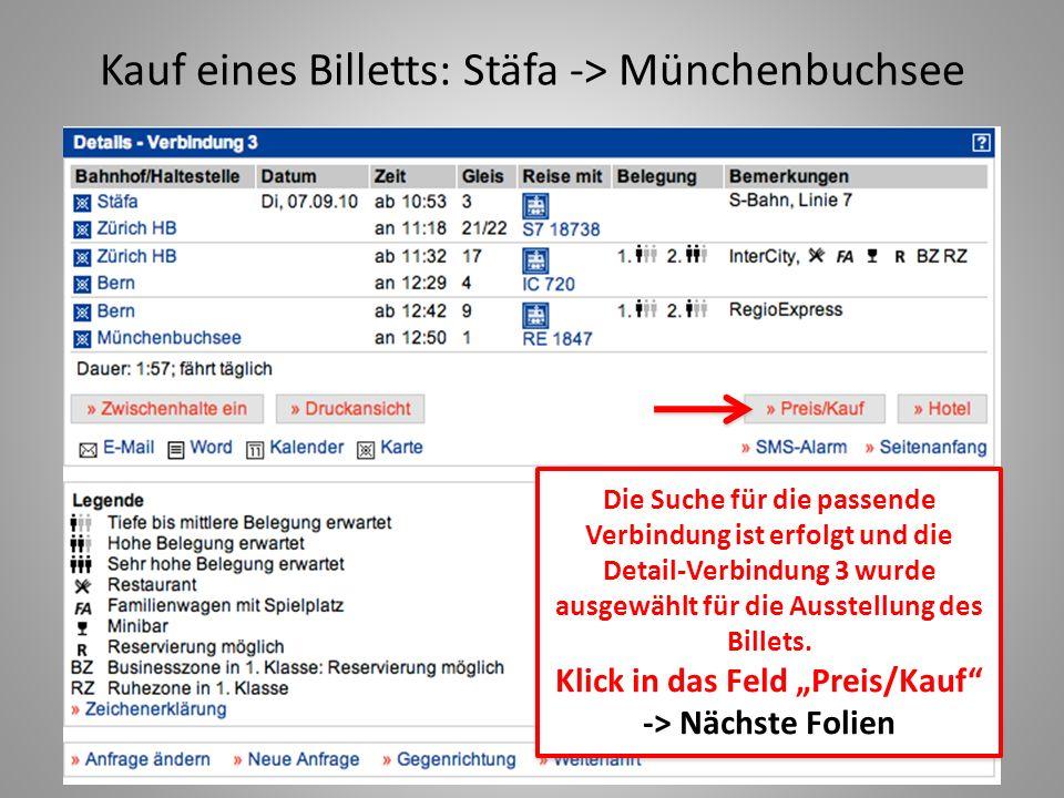 Kauf eines Billetts: Stäfa -> Münchenbuchsee Die Suche für die passende Verbindung ist erfolgt und die Detail-Verbindung 3 wurde ausgewählt für die Ausstellung des Billets.