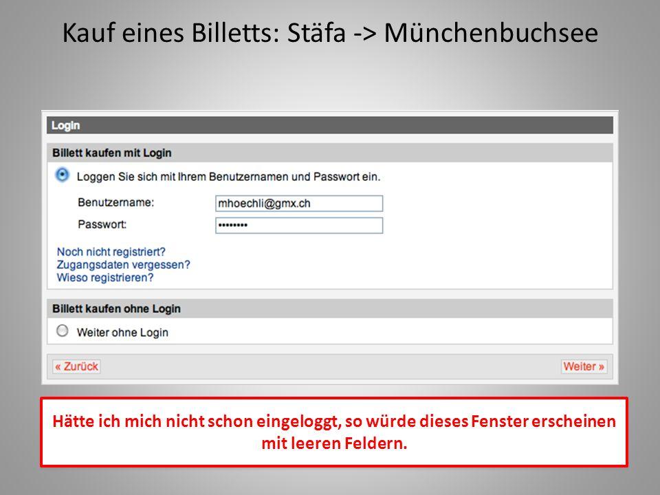Kauf eines Billetts: Stäfa -> Münchenbuchsee Hätte ich mich nicht schon eingeloggt, so würde dieses Fenster erscheinen mit leeren Feldern.