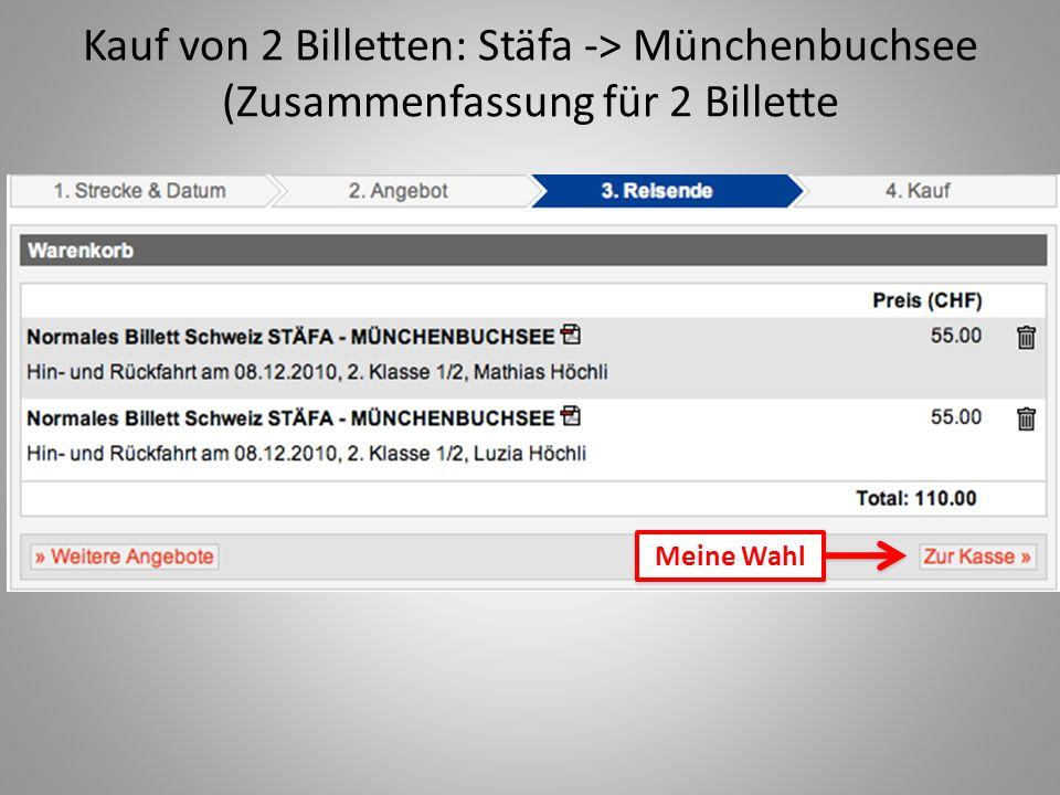 Kauf von 2 Billetten: Stäfa -> Münchenbuchsee (Zusammenfassung für 2 Billette Meine Wahl
