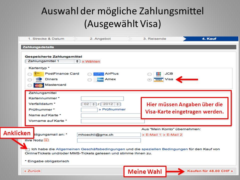 Auswahl der mögliche Zahlungsmittel (Ausgewählt Visa) Anklicken Meine Wahl Hier müssen Angaben über die Visa-Karte eingetragen werden.