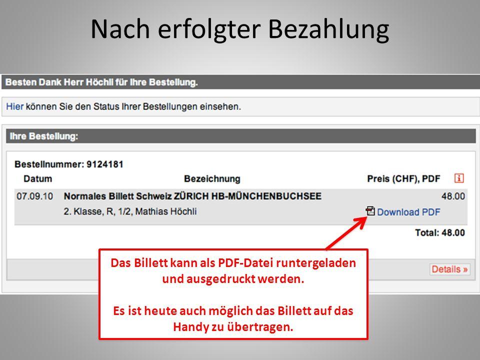 Nach erfolgter Bezahlung Das Billett kann als PDF-Datei runtergeladen und ausgedruckt werden.