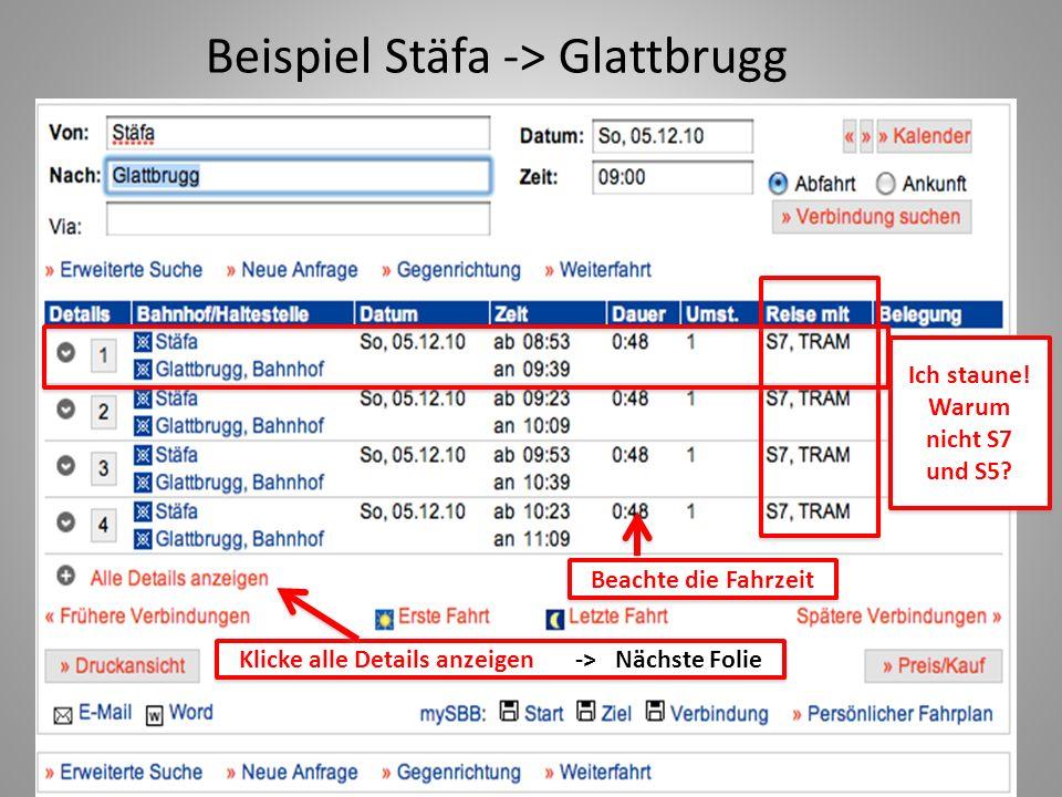 Beispiel Stäfa -> Glattbrugg (Details) Detail Verbindung 1 Ich möchte nach Opfikon