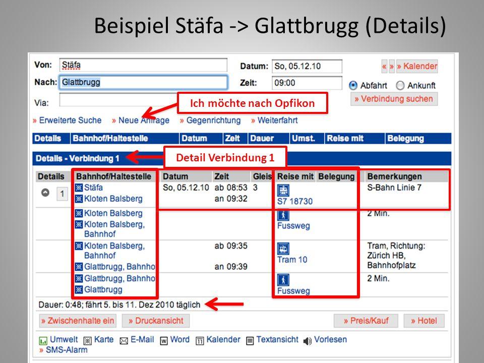 Beispiel Stäfa -> Opfikon Beachte die Fahrzeit Versuch mit dem Ziel Opfikon