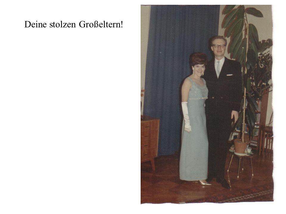 Deine stolzen Großeltern!