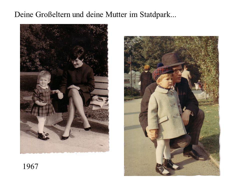 Deine Großeltern und deine Mutter im Statdpark... 1967
