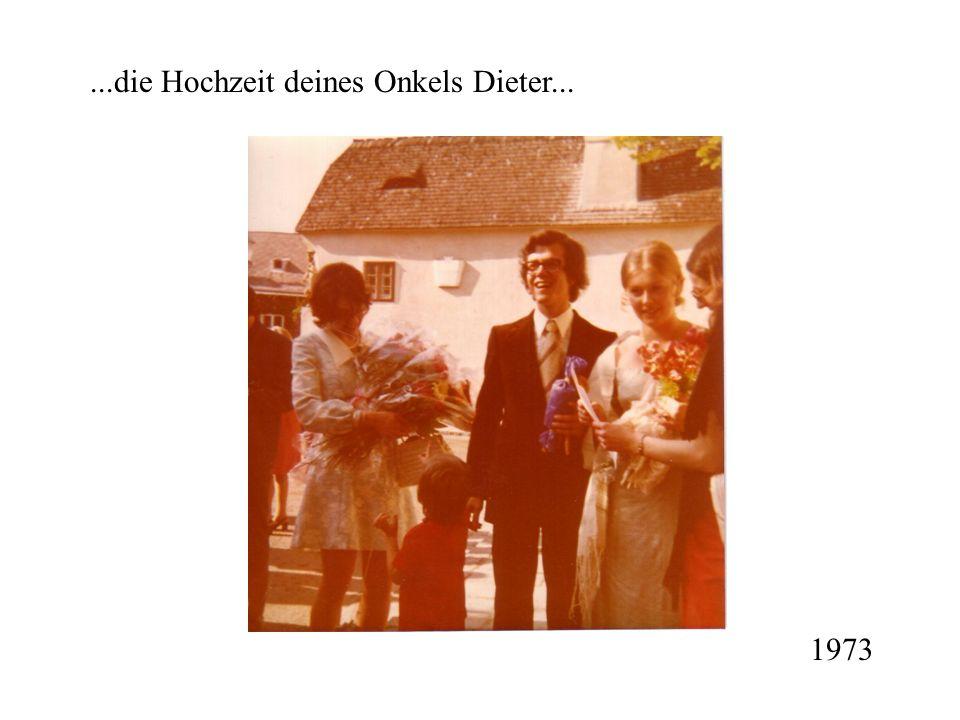 ...die Hochzeit deines Onkels Dieter... 1973