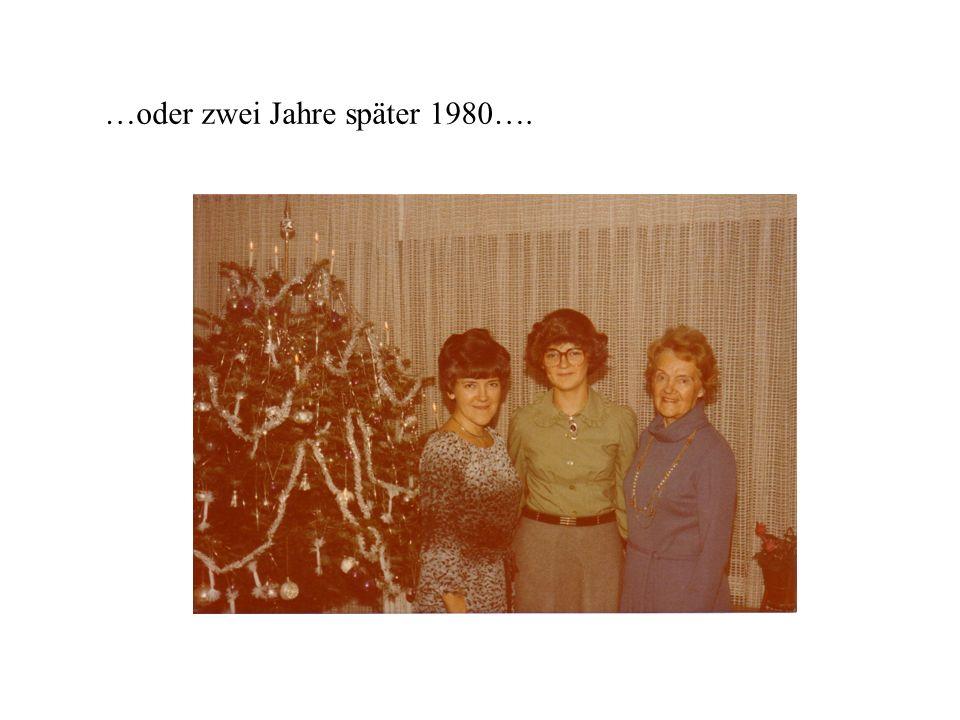 …oder zwei Jahre später 1980….