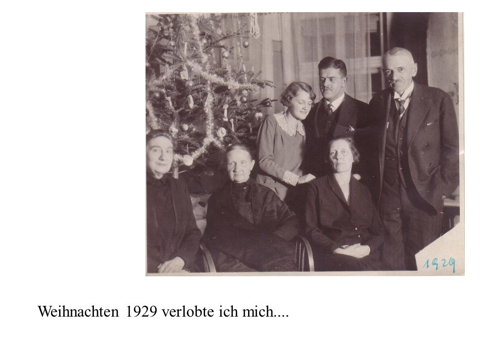 Weihnachten 1929 verlobte ich mich....