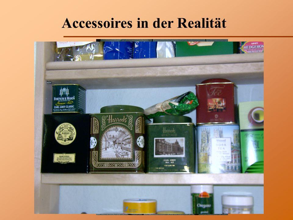 Accessoires in der Realität