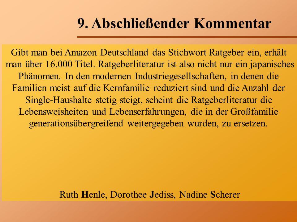 9. Abschließender Kommentar Gibt man bei Amazon Deutschland das Stichwort Ratgeber ein, erhält man über 16.000 Titel. Ratgeberliteratur ist also nicht