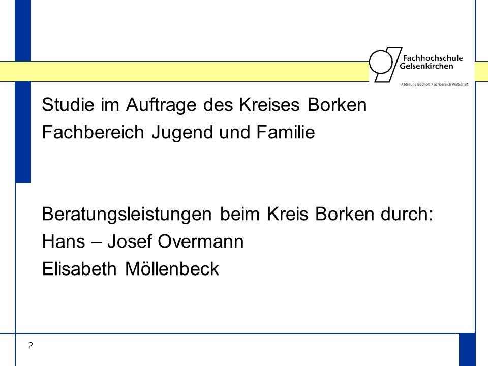 2 Studie im Auftrage des Kreises Borken Fachbereich Jugend und Familie Beratungsleistungen beim Kreis Borken durch: Hans – Josef Overmann Elisabeth Möllenbeck