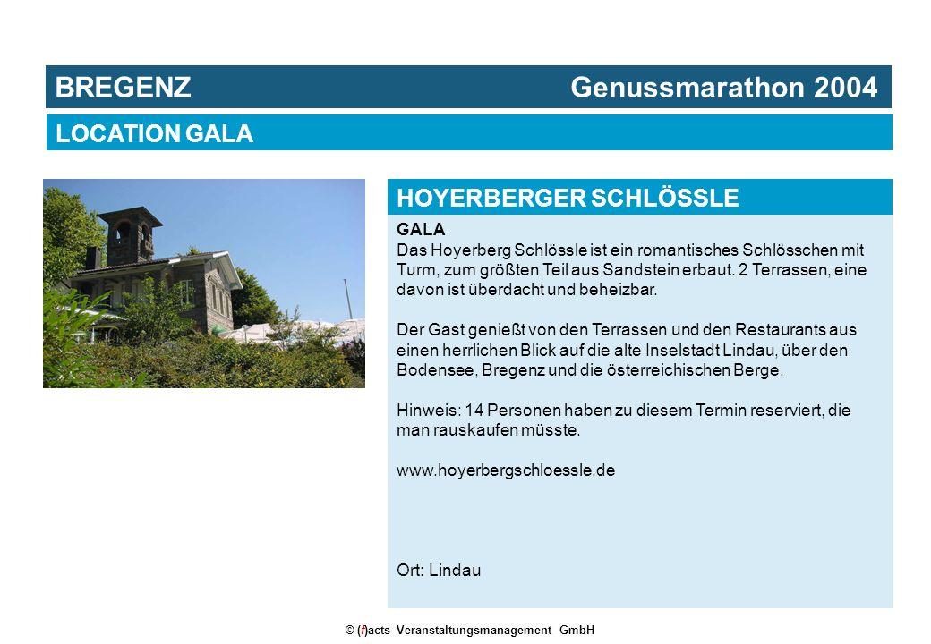 © (f)acts Veranstaltungsmanagement GmbH GALA Das Hoyerberg Schlössle ist ein romantisches Schlösschen mit Turm, zum größten Teil aus Sandstein erbaut.