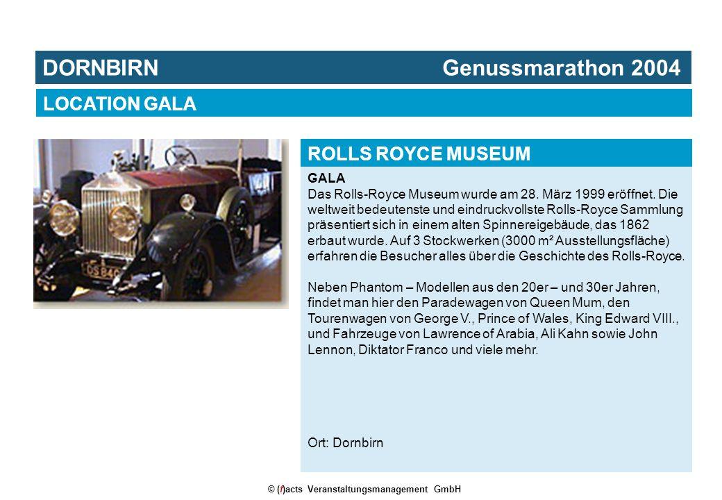 © (f)acts Veranstaltungsmanagement GmbH GALA Das Rolls-Royce Museum wurde am 28. März 1999 eröffnet. Die weltweit bedeutenste und eindruckvollste Roll