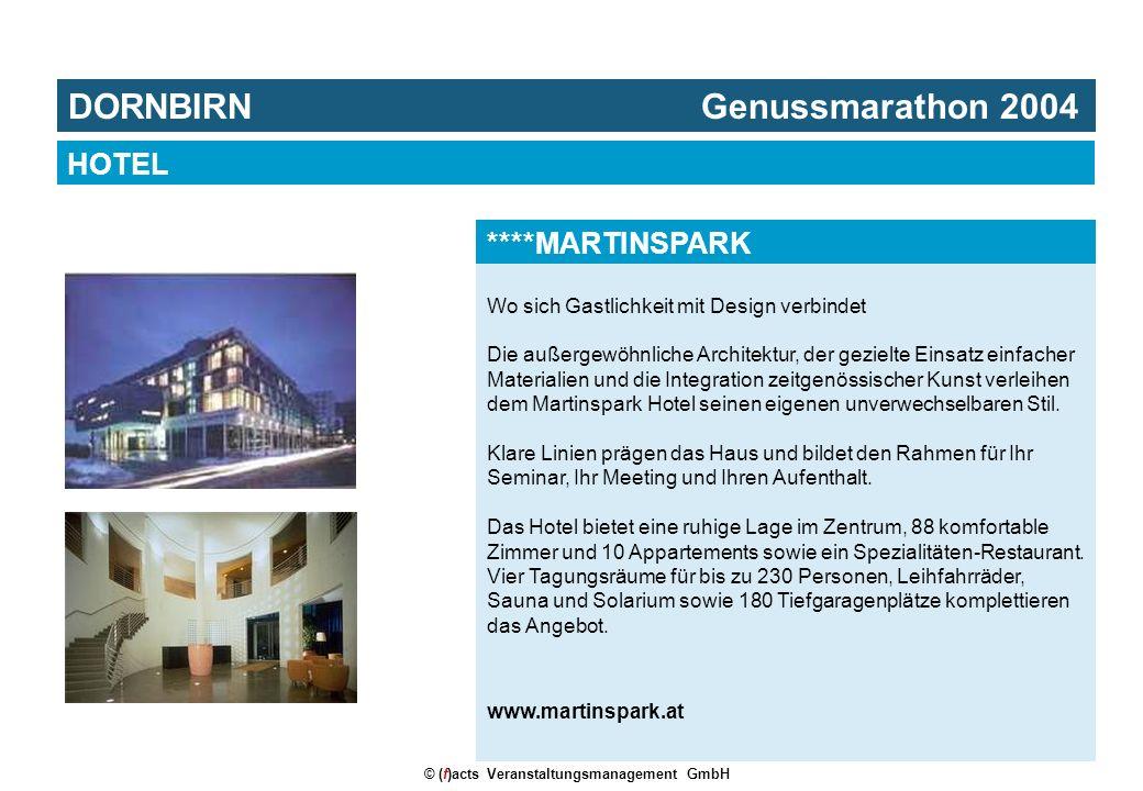 © (f)acts Veranstaltungsmanagement GmbH Wo sich Gastlichkeit mit Design verbindet Die außergewöhnliche Architektur, der gezielte Einsatz einfacher Materialien und die Integration zeitgenössischer Kunst verleihen dem Martinspark Hotel seinen eigenen unverwechselbaren Stil.