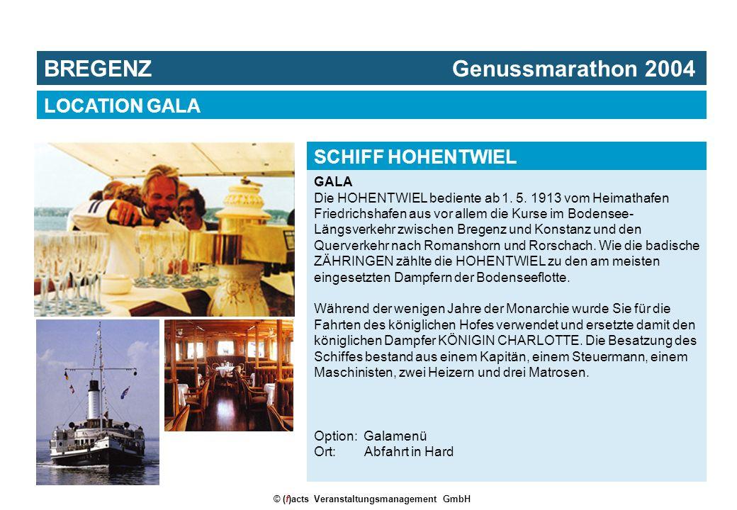 © (f)acts Veranstaltungsmanagement GmbH GALA Die HOHENTWIEL bediente ab 1. 5. 1913 vom Heimathafen Friedrichshafen aus vor allem die Kurse im Bodensee
