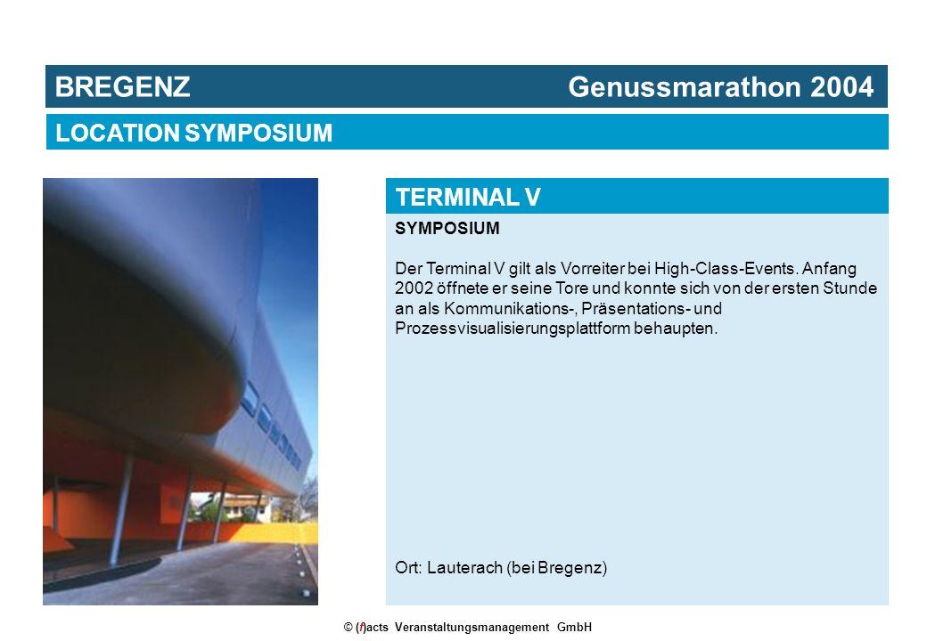 © (f)acts Veranstaltungsmanagement GmbH SYMPOSIUM Der Terminal V gilt als Vorreiter bei High-Class-Events. Anfang 2002 öffnete er seine Tore und konnt