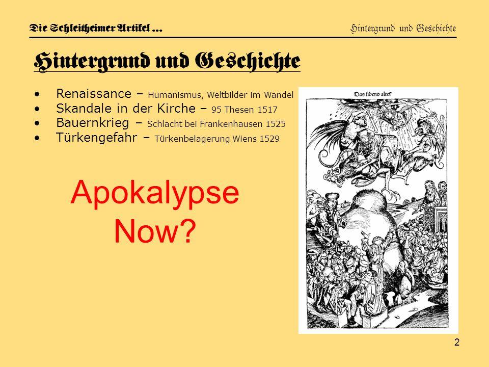 2 Die Schleitheimer Artikel … Hintergrund und Geschichte Hintergrund und Geschichte Renaissance – Humanismus, Weltbilder im Wandel Skandale in der Kir