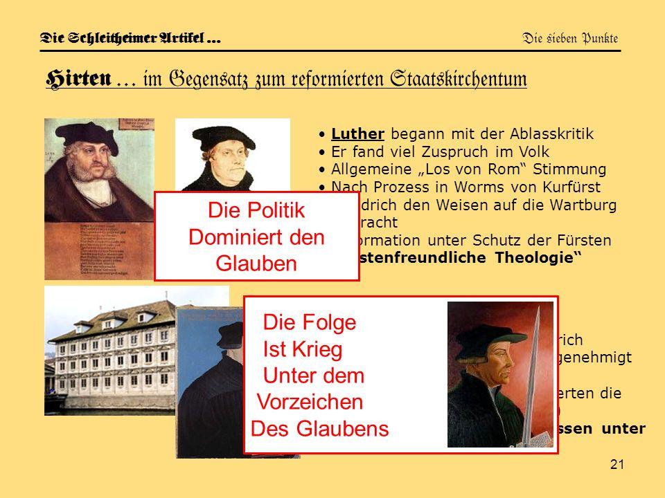 21 Die Schleitheimer Artikel … Die sieben Punkte Hirten … im Gegensatz zum reformierten Staatskirchentum Luther begann mit der Ablasskritik Er fand vi