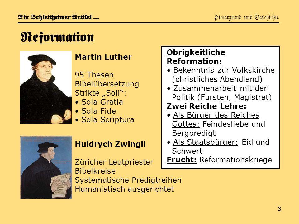 3 Die Schleitheimer Artikel … Hintergrund und Geschichte Reformation Martin Luther 95 Thesen Bibelübersetzung Strikte Soli: Sola Gratia Sola Fide Sola