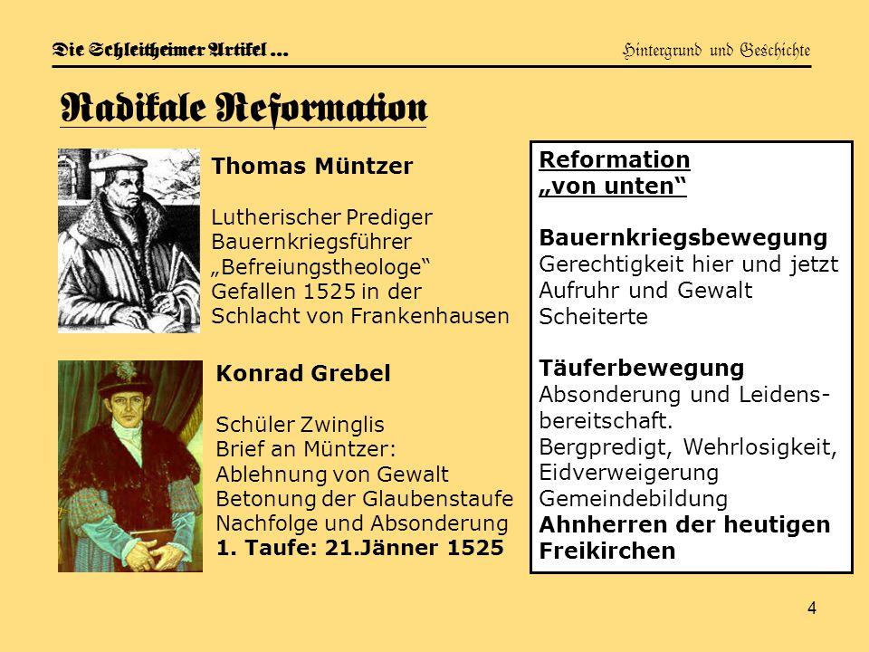 4 Die Schleitheimer Artikel … Hintergrund und Geschichte Radikale Reformation Thomas Müntzer Lutherischer Prediger Bauernkriegsführer Befreiungstheolo