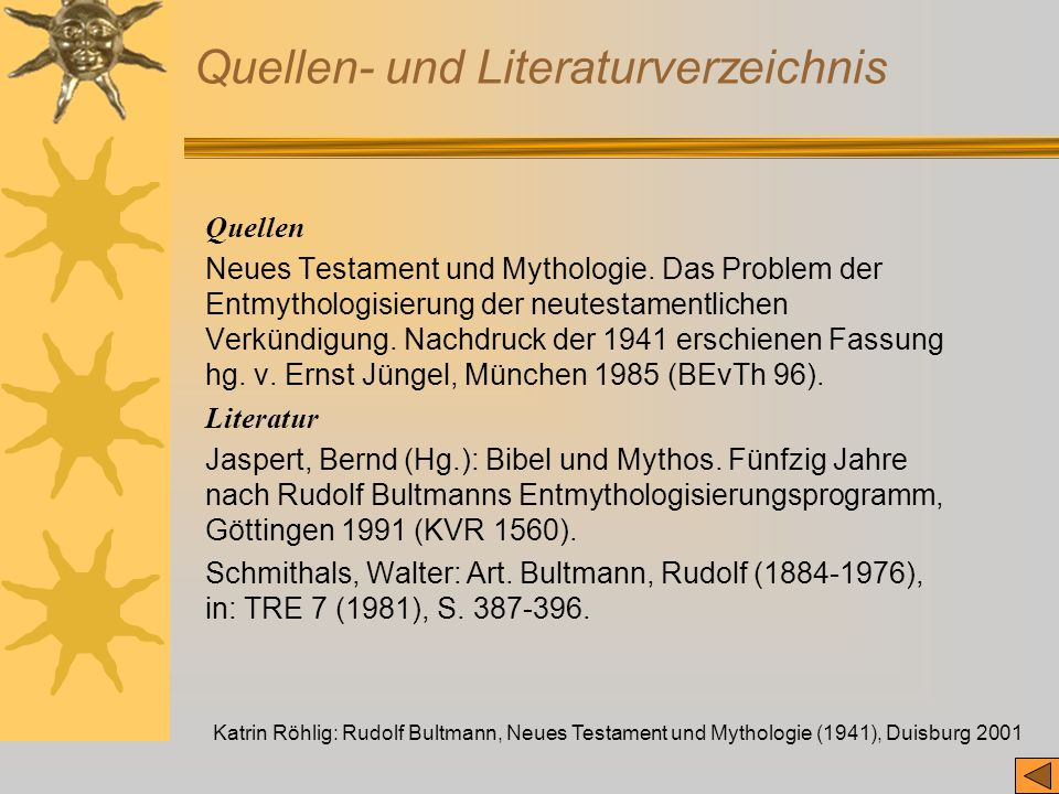 Katrin Röhlig: Rudolf Bultmann, Neues Testament und Mythologie (1941), Duisburg 2001 Quellen- und Literaturverzeichnis Quellen Neues Testament und Myt