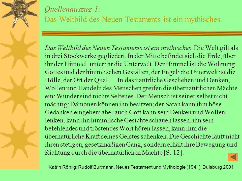 Katrin Röhlig: Rudolf Bultmann, Neues Testament und Mythologie (1941), Duisburg 2001 Quellenauszug 1: Das Weltbild des Neuen Testaments ist ein mythis