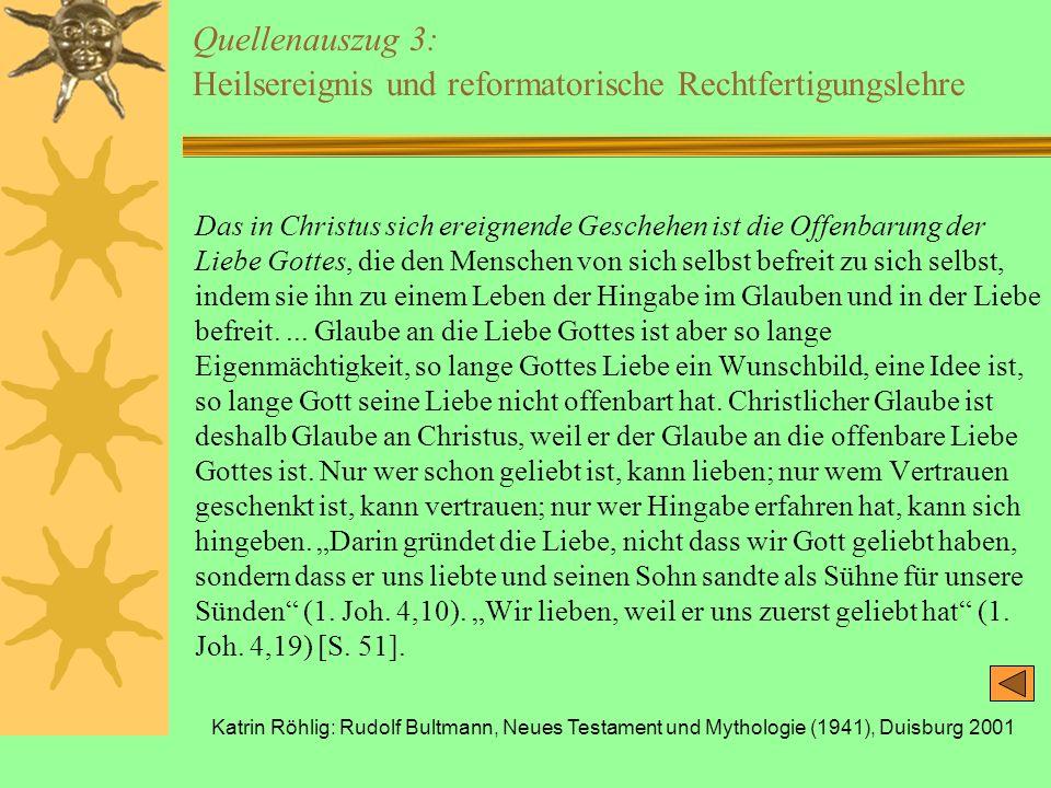 Katrin Röhlig: Rudolf Bultmann, Neues Testament und Mythologie (1941), Duisburg 2001 Quellenauszug 3: Heilsereignis und reformatorische Rechtfertigung