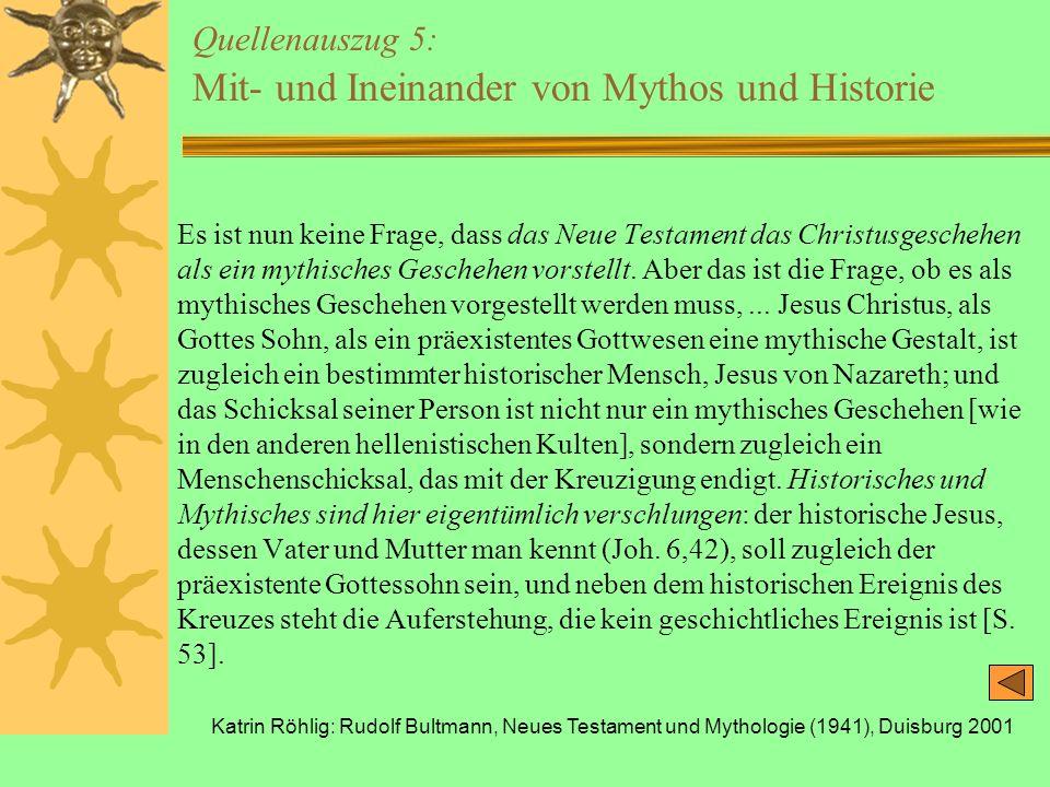 Katrin Röhlig: Rudolf Bultmann, Neues Testament und Mythologie (1941), Duisburg 2001 Quellenauszug 5: Mit- und Ineinander von Mythos und Historie Es i