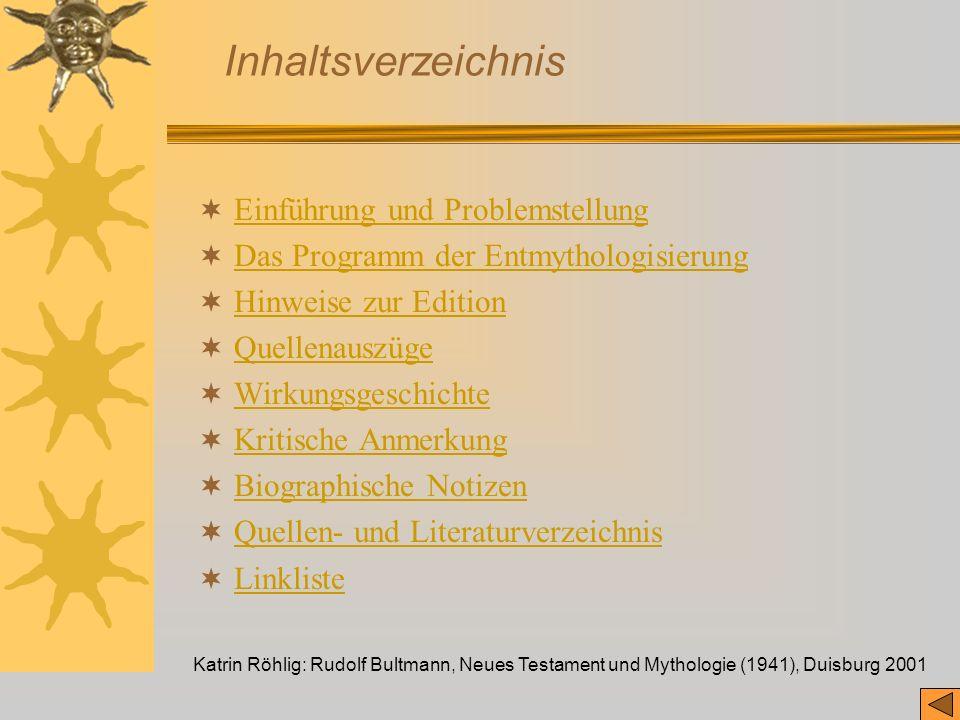 Katrin Röhlig: Rudolf Bultmann, Neues Testament und Mythologie (1941), Duisburg 2001 Inhaltsverzeichnis Einführung und Problemstellung Das Programm de