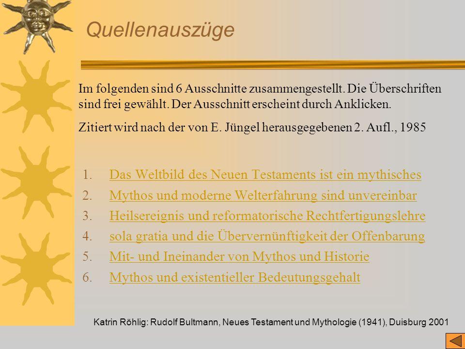 Katrin Röhlig: Rudolf Bultmann, Neues Testament und Mythologie (1941), Duisburg 2001 Quellenauszüge 1. Das Weltbild des Neuen Testaments ist ein mythi