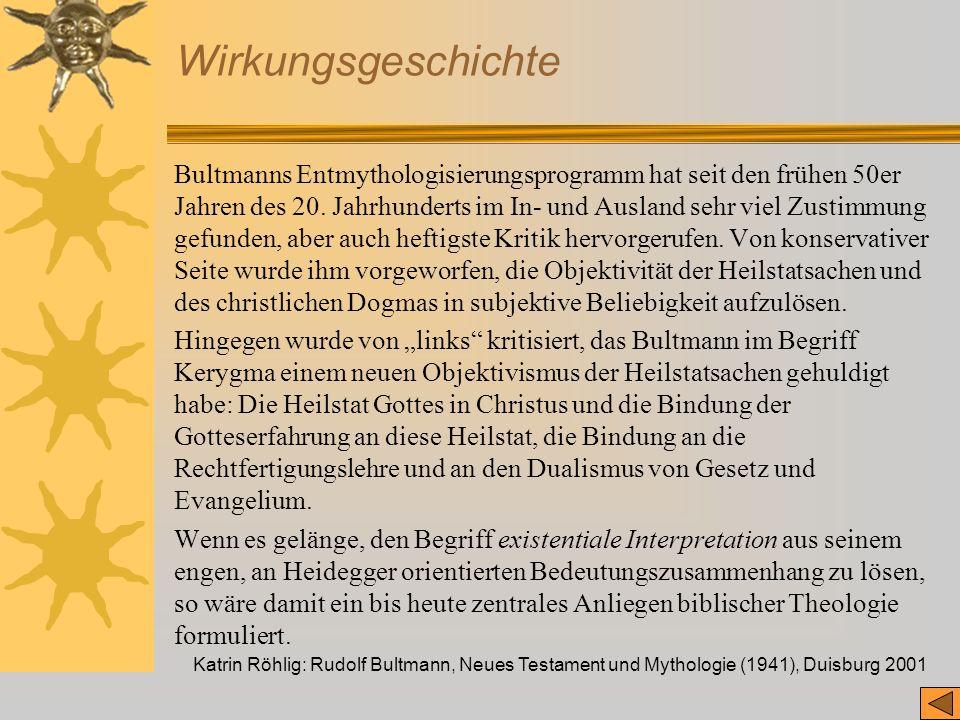 Katrin Röhlig: Rudolf Bultmann, Neues Testament und Mythologie (1941), Duisburg 2001 Wirkungsgeschichte Bultmanns Entmythologisierungsprogramm hat sei