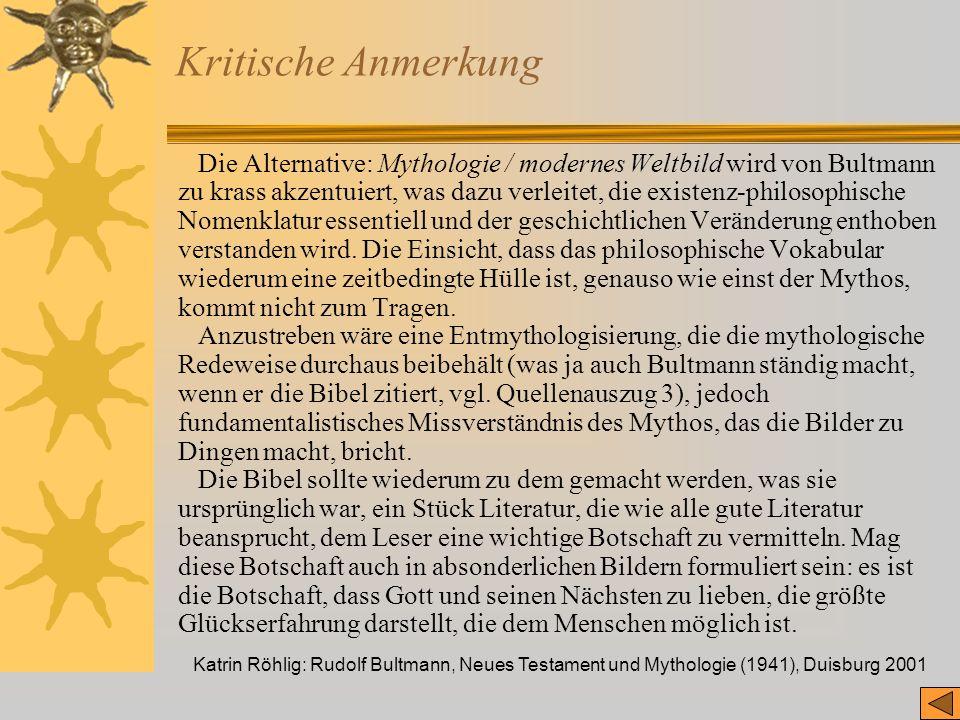 Katrin Röhlig: Rudolf Bultmann, Neues Testament und Mythologie (1941), Duisburg 2001 Kritische Anmerkung Die Alternative: Mythologie / modernes Weltbi