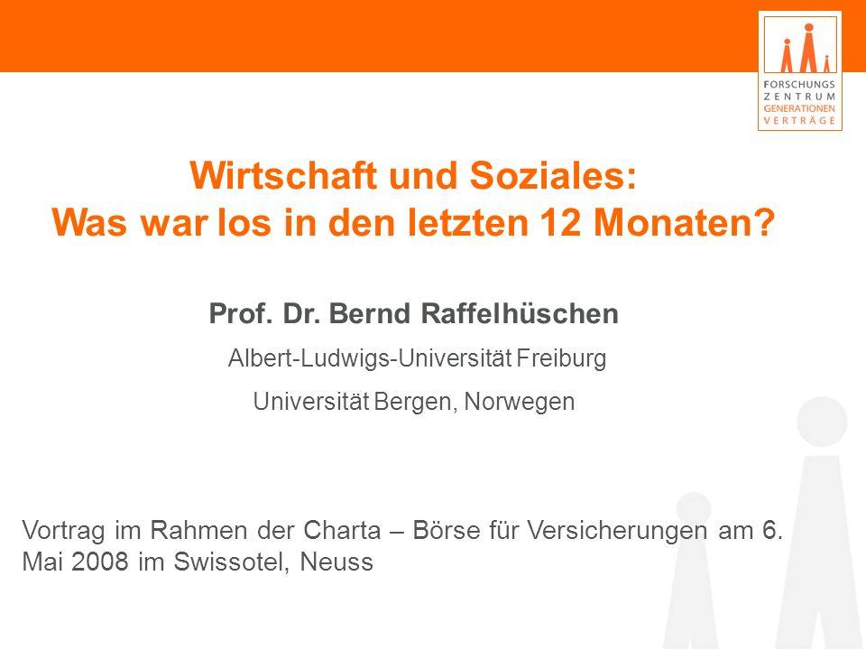 Wirtschaft und Soziales: Was war los in den letzten 12 Monaten? Wirtschaft und Soziales: Was war los in den letzten 12 Monaten? Prof. Dr. Bernd Raffel