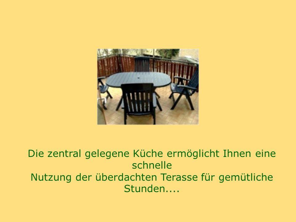 Die zentral gelegene Küche ermöglicht Ihnen eine schnelle Nutzung der überdachten Terasse für gemütliche Stunden....