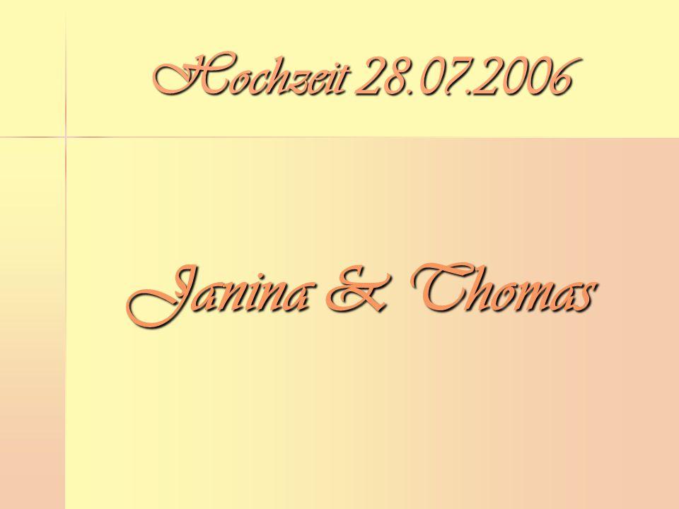 Hochzeit 28.07.2006 Janina & Thomas
