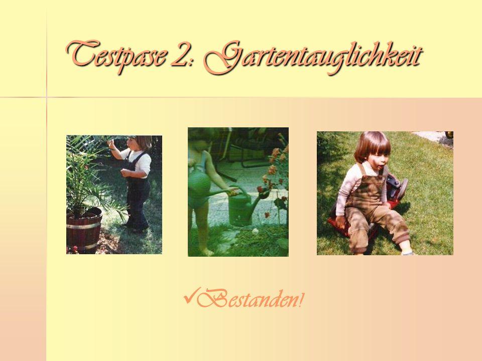 Testpase 2: Gartentauglichkeit Bestanden !