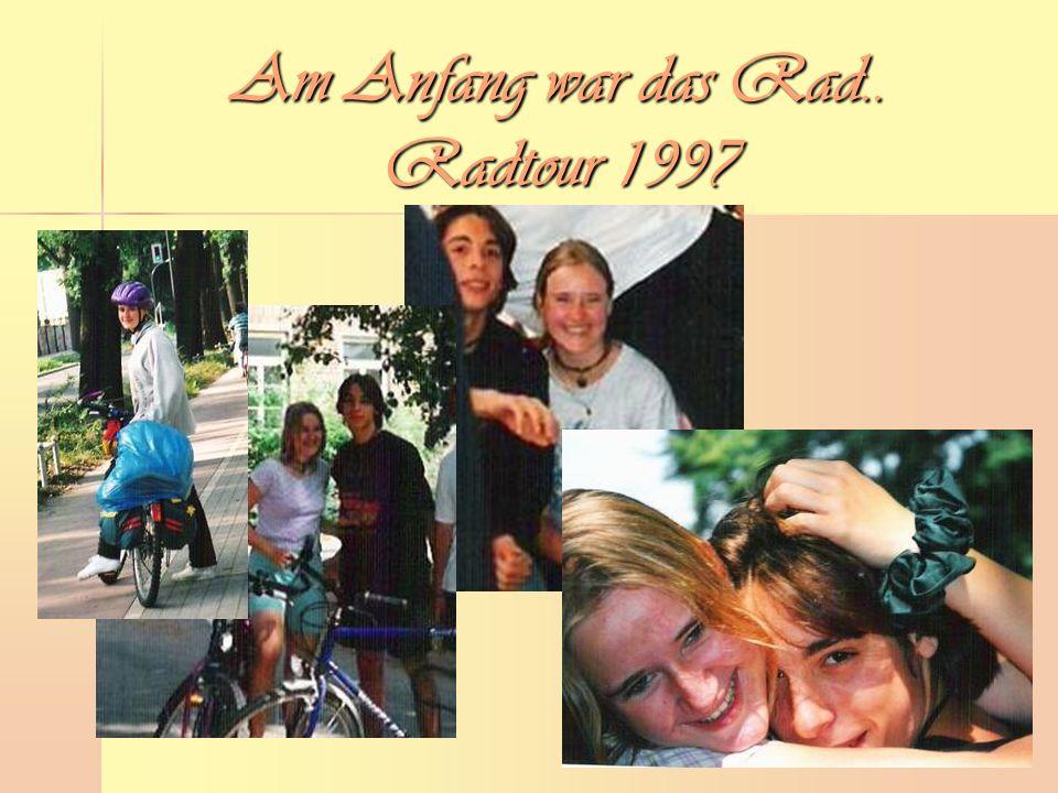 Am Anfang war das Rad.. Radtour 1997