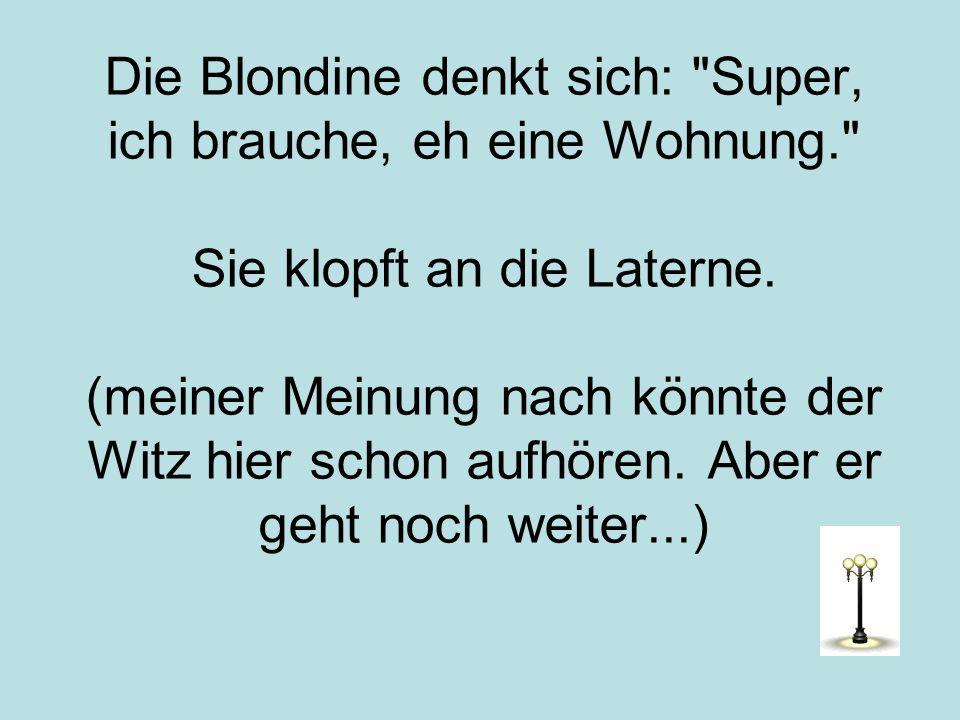 Die Blondine denkt sich:
