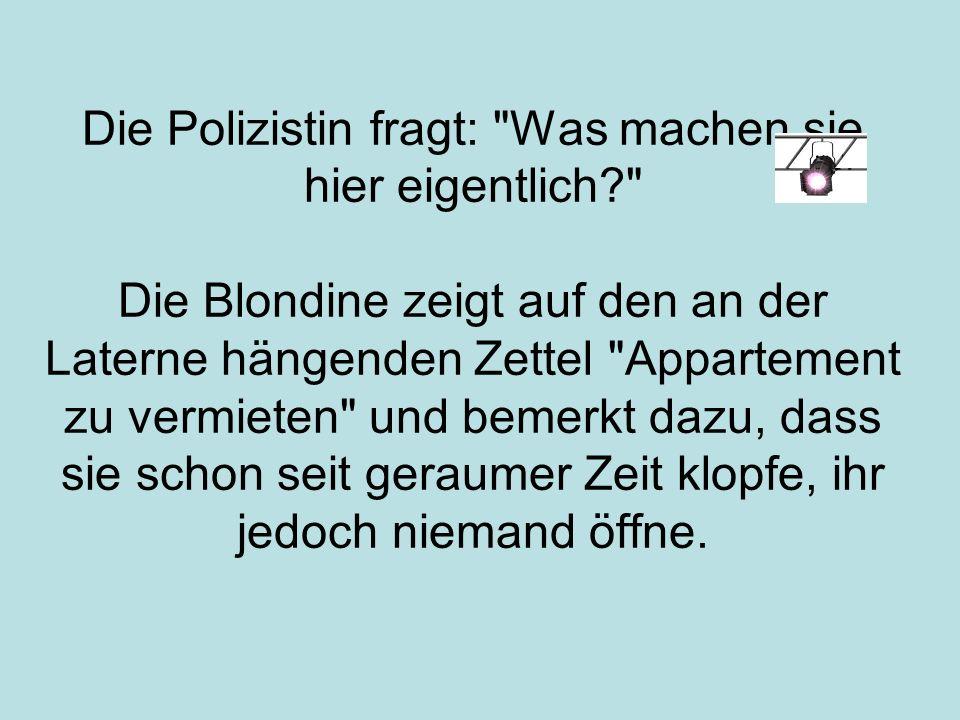 Die Polizistin fragt: