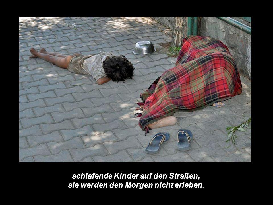 schlafende Kinder auf den Straßen, sie werden den Morgen nicht erleben.